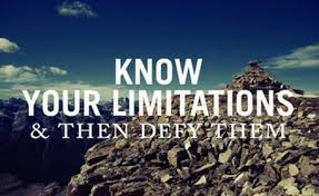 Know_Your_Limitations_Then_Defy